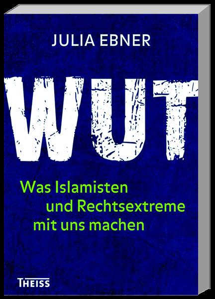 Wut: Julia Ebner schreibt über Extremismus.